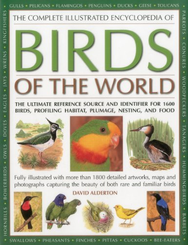 9780754821663: The Complete Illustrated Encyclopedia of Birds of the World: The Ultimate Reference Source and Identifier for 1600 Birds, Profiling Habitat, Plumage,