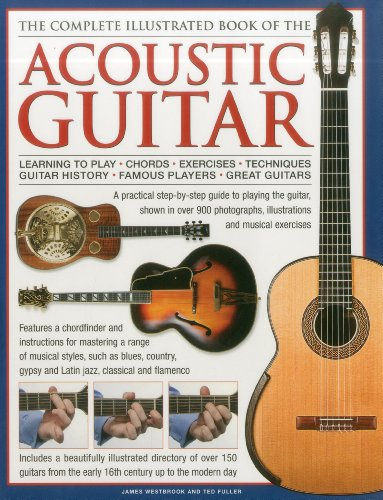 The Complete Illustrated Book of the Acoustic: Ted Fuller, James
