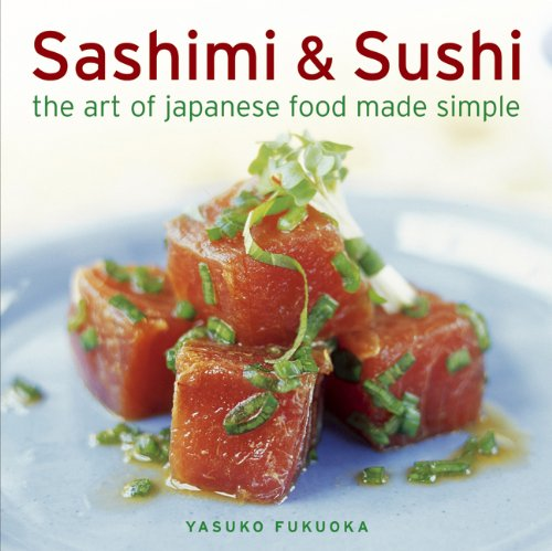9780754821731: Sashimi & Sushi: The Art of Japanese Food Made Simple