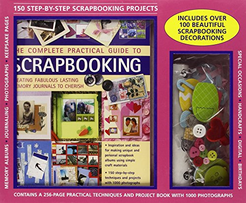 9780754822325: The Complete Practical Guide to Scrapbooking Kit: 150 Step-by-Step Scrapbooking Projects: A 256-Page Project Book Including 100 Beautiful Scrapbooking Decorations