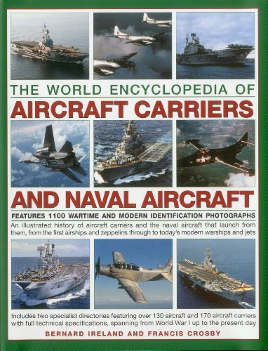 9780754823278: The World Encyclopedia of Aircraft Carriers and Naval Aircraft: Features 1100 Wartime and Modern Identification Photographs: an Illustrated History ... and the Naval Aircraft That Launch from Them