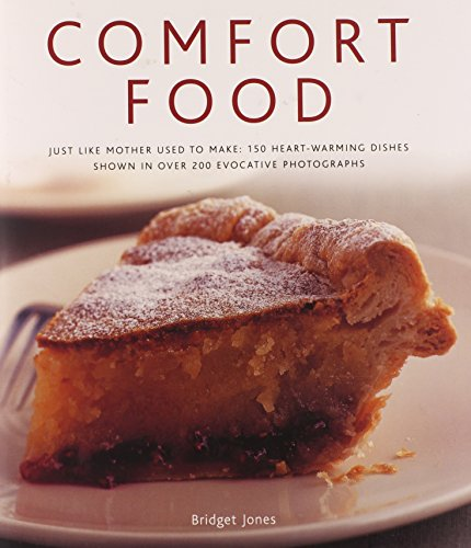 9780754823353: Comfort Food: Just like mother used to make: 150 heart-warming dishes shown in over 200 evocative photographs