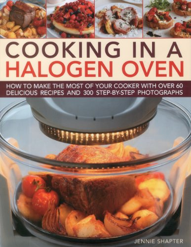 9780754823544: Cooking in a Halogen Oven: How to make the most of a halogen cooker with practical techniques and 60 delicious recipes: with more than 300 step-by-step photographs