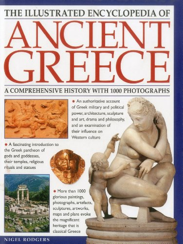 9780754823575: The Illustrated Encyclopedia of Ancient Greece: A comprehensive history with 1000 photographs