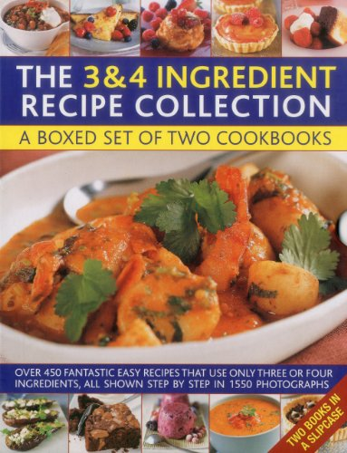 9780754823629: The 3 & 4 Ingredient Recipe Collection: A box set of two cookbooks: over 450 fantastic easy recipes that use only three or four ingredients, all shown step by step in 1550 photographs