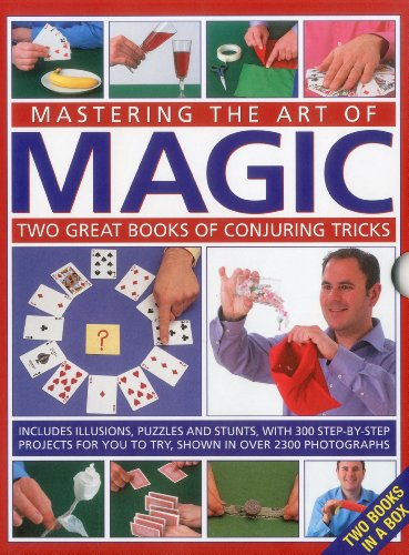 9780754823711: Mastering the Art of Magic: Two Great Books of Conjuring Tricks: Includes Illusions, Puzzles and Stunts With 300 Step-by-Step Projects for You to Try, Shown in over 2300 Photogra