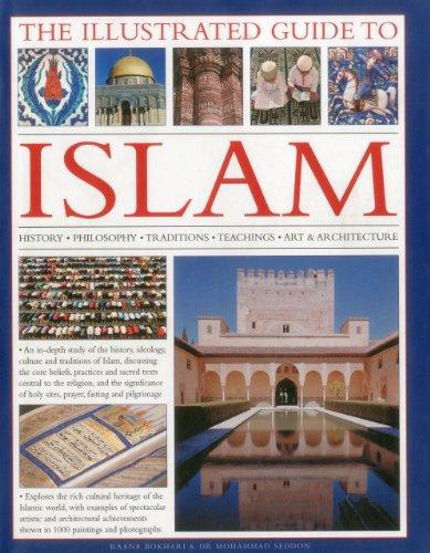 The Illustrated Guide to Islam: History, philosophy,: Bokhari, Raana; Seddon,
