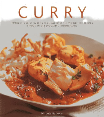 9780754823926: Curry: Authentic spicy curries from all over the world: 160 recipes shown in 240 evocative photographs