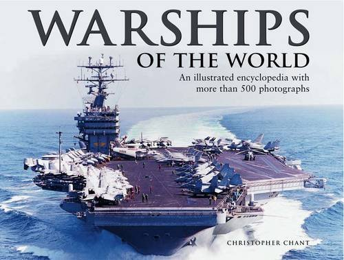 9780754823971: Warships of the World: An Illustrated Encyclopedia with More Than 500 Photographs
