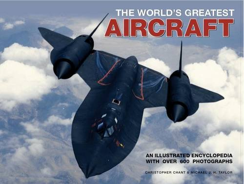 9780754824008: World's Greatest Aircraft: An Illustrated Encyclopedia with More Than 900 Photographs and Illustrations