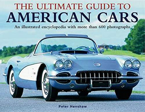9780754824015: Ultimate Guide to American Cars: An Illustrated Encyclopedia with More Than 600 Photographs
