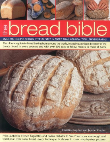 9780754824060: The Bread Bible: Over 100 recipes shown step-by-step in more than 600 beautiful photographs
