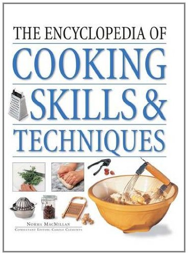 9780754824121: The Encyclopedia of Cooking Skills & Techniques: A comprehensive visual guide to cookery processes, all shown in step-by-step detail