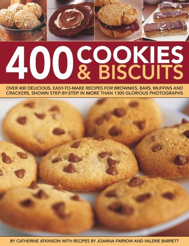 400 Cookies and Biscuits: Over 400 Delicious Easy-To-Make Recipes for Brownies, Bars, Muffins and ...