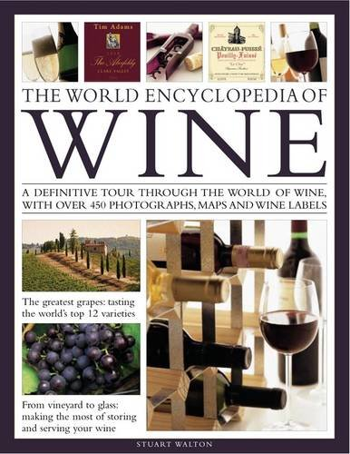 9780754824404: The World Encyclopedia of Wine: A definitive tour through the world of wine, with over 500 photographs, maps and wine labels