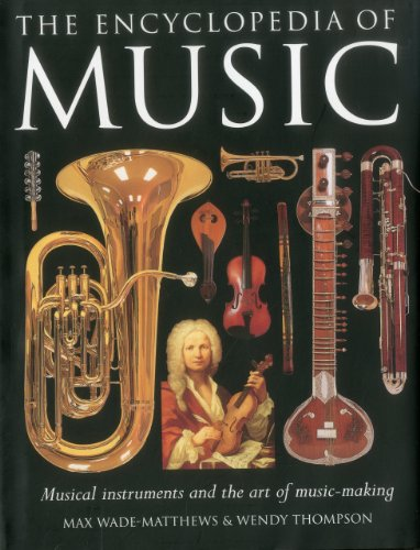 9780754824435: The Encyclopedia of Music: Musical instruments and the art of music-making