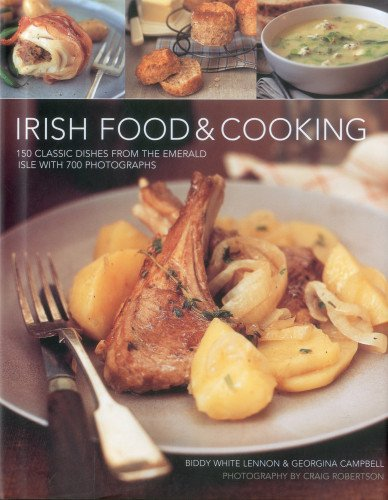 9780754824763: Irish Food & Cooking: Traditional Irish cuisine with over 150 delicious step-by-step recipes from the Emerald Isle