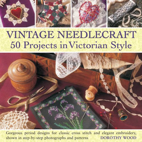 9780754825043: Vintage Needlecraft: 50 Projects in Victorian Style