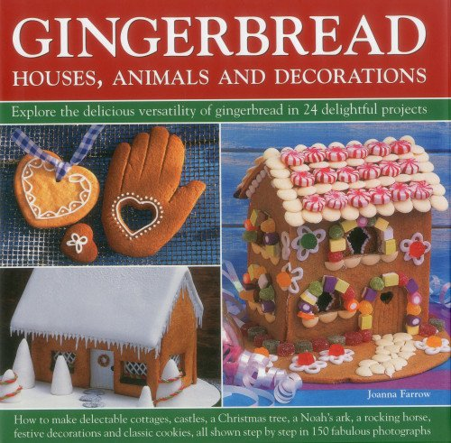 9780754825081: Gingerbread Houses, Animals and Decorations: Explore the Delicious Versatility of Gingerbread in 24 Delightful Projects
