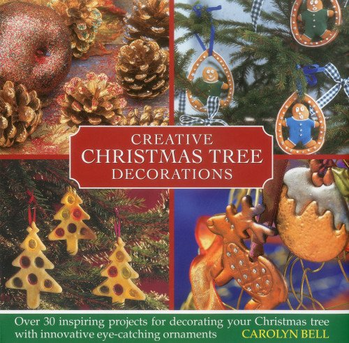 9780754825098: Creative Christmas Tree Decorations: Over 30 Inspiring Projects for Decorating Your Christmas Tree With Innovative Eye-Catching Ornaments