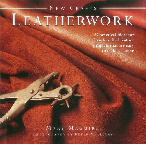 9780754825340: New Crafts: Leatherwork: 25 practical ideas for hand-crafted leather projects that are easy to make at home