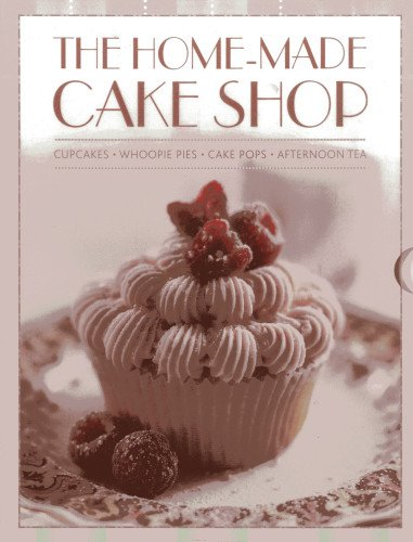 9780754825548: The Home-Made Cake Shop: Cupcakes/Whoopies Pies/Cake Pops/Afternoon Tea