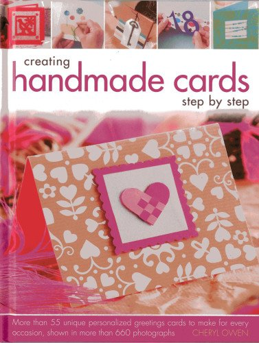 9780754825616: Creating Handmade Cards Step By Step: More than 55 unique personalized greetings cards to make for every occasion, shown in 660 photographs