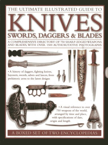 9780754825630: The Ultimate Illustrated Guide To Knives, Swords, Daggers & Blades: A Box Set of Two Reference Books: A comprehensive directory of 750 sharp-edged ... with over 1500 authoritative photographs