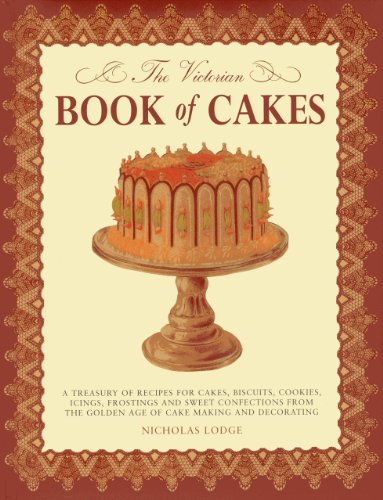 The Victorian Book of Cakes: Treasury of: Lewis, T. Percy,