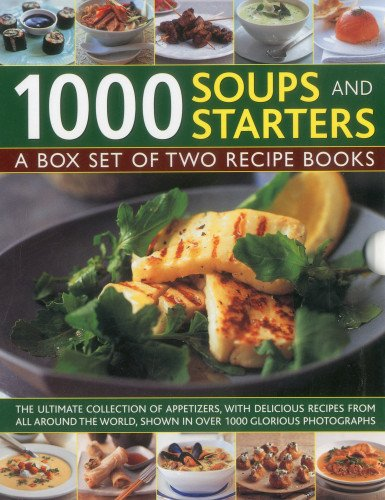 1000 Soups and Starters: Appetizers/500 Soup Recipes: Hildyard, Anne