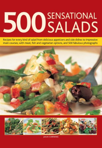 9780754826279: 500 Sensational Salads: Recipes for every kind of salad from delicious appetizers and side dishes to impressive main courses, with meat, fish and vegetarian options, and 500 fabulous photographs