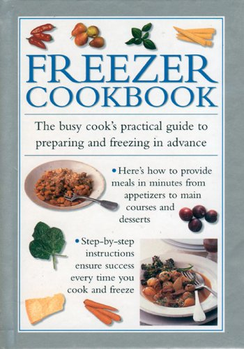 9780754826453: Freezer Cookbook: The busy cook's practical guide to preparing and freezing in advance
