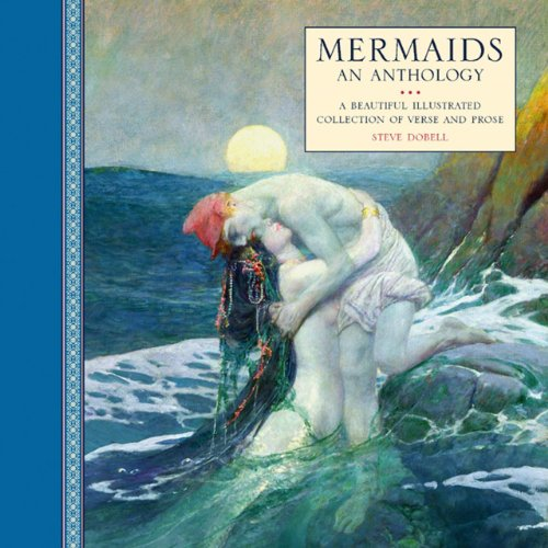 9780754826569: Mermaids: An Anthology; a Beautiful Illustrated Collection of Verse and Prose