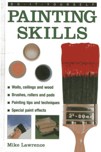 9780754826675: Do-It-Yourself: Painting Skills: A Practical Hands-On Guide to Painting Any Area in the Home, with Over 200 Step-By-Step Pictures