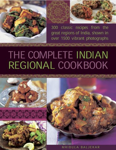 9780754827238: The Complete Indian Regional Cookbook: 300 classic recipes from the great regions of India, shown in over 1500 vibrant photographs