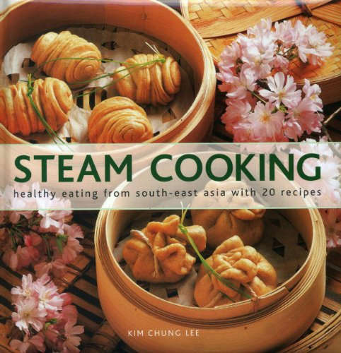 9780754827559: Steam Cooking: Healthy Eating from South-East Asia With 20 Recipes