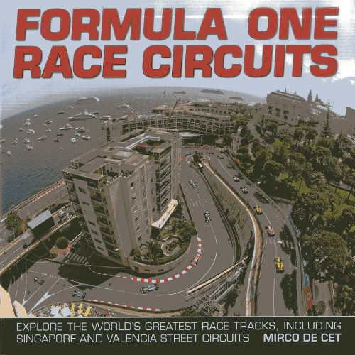 9780754827610: Formula One Race Circuits: Explore the World's Greatest Race Tracks, Including Singapore and Valencia Street Circuits