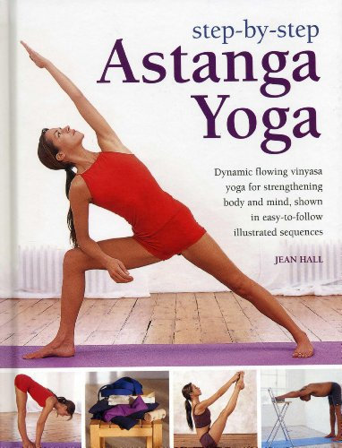 9780754827702: Step-by-Step Astanga Yoga: Dynamic Flowing Vinyasa Yoga for Strengthening Body and Mind, Shown in Easy-to-Follow Illustrated Sequences