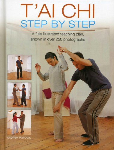 9780754828174: T'ai Chi Step By Step: A fully illustrated teaching plan, shown in over 250 photographs