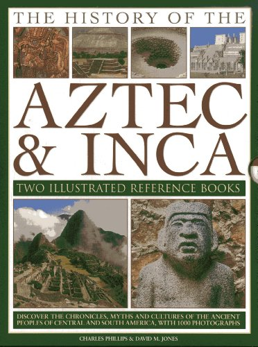 9780754828228: The History of the Aztec & Inca: Two Illustrated Reference Books: Discover the history, myths and cultures of the ancient peoples of Central and South America, with 1000 photographs