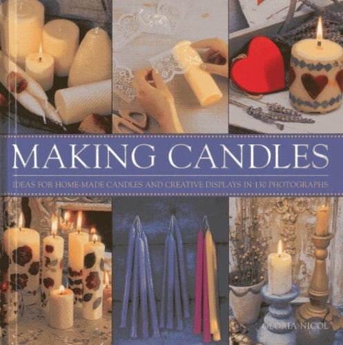 9780754828341: Making Candles: Ideas For Home-Made Candles and Creative Displays In 130 Photographs