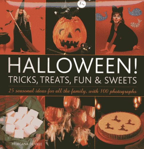 9780754828396: Halloween! Tricks, Treats, Fun & Sweets: 25 Seasonal Ideas For All the Family, With 100 Photographs
