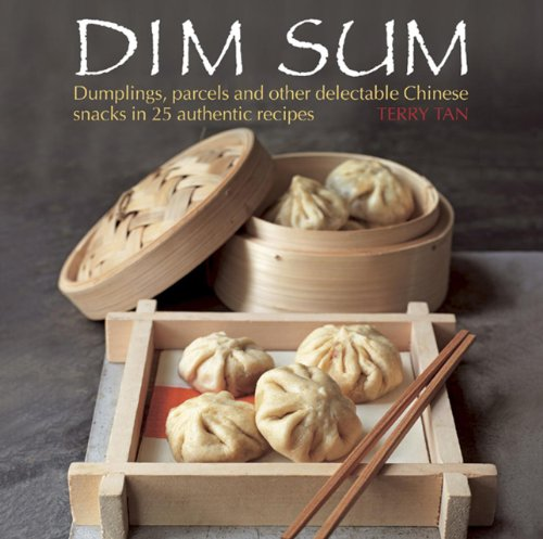 9780754828402: Dim Sum: Dumplings, parcels and other delectable Chinese snacks in 25 authentic recipes