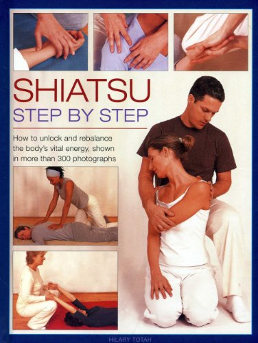 9780754828433: Shiatsu: Step by Step: How to Unlock and Rebalance the Body's Vital Energy, Shown in More Than 300 Photographs