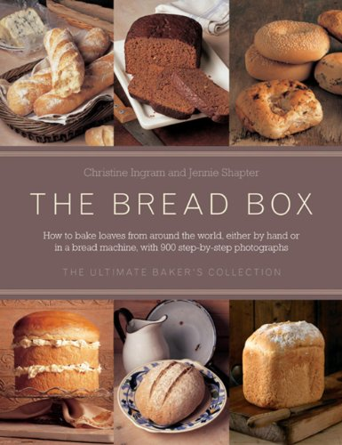 9780754828457: The Bread Box: The Ultimate Baker's Collection: Breads Of The World, The Baker's Guide To Bread, And Baking In A Bread Machine