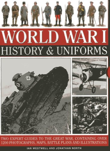 9780754828808: World War I: History & Uniforms: Two Expert Guides to the Great War, Containing Over 1200 Photographs, Maps, Battle Plans and Illustrations