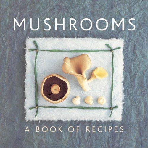 Mushrooms: A Book of Recipes: Sudell, Helen