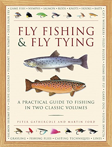 9780754828877: Fly Fishing & Fly Tying: A Practical Guide to Fishing in Two Classic Volumes