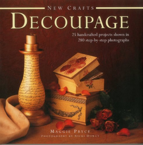 9780754829089: New Crafts: Decoupage: 25 Handcrafted Projects Shown In 280 Step-By-Step Photographs