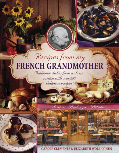 9780754829225: Recipes From My French Grandmother: Authentic Dishes From A Classic Cuisine, With Over 200 Delicious Recipes